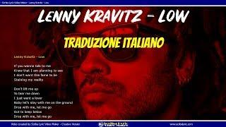 Lenny Kravitz Low (Lyrics / Lyric video) Testi Italiano - Inglese