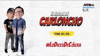 #LoDicesDeCólera en 'El Show de Carloncho' 12/06/2018 - Radio Moda