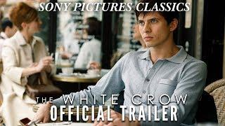 The White Crow | Official Trailer HD (2019)