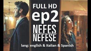 Nefes Nefese episode 2 english subtitles  sub ita  esp