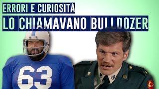 LO CHIAMAVANO BULLDOZER - ERRORI, CURIOSITÀ E FRASE FAMOSA - BUD SPENCER - COMMEDIA ANNI 70