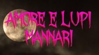 Amore e Lupi Mannari feat. Emma White - Racconti Horror 163