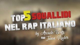 TOP 5  SQUALLIDI NEL RAP ITALIANO (ft. Jason Rader ) | FALLO TU EP.2
