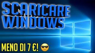 Scaricare Windows con meno di 7€!