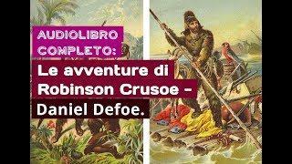 Le avventure di Robinson Crusoe - Daniel Defoe  (AUDIOLIBRO ITALIANO COMPLETO) Avventura