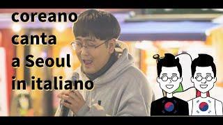 Coreano Canta a Seoul in italinao   UOMINI COREANI ????  