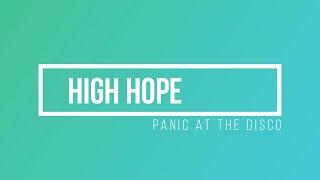 High Hopes Lyrics - Panic At The Disco