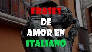 Frases de amor en Italiano.