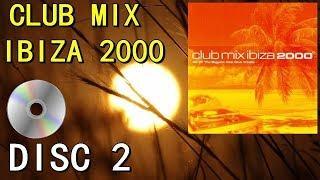 CLUB MIX IBIZA 2000 (DISC 2) Best Ibiza House Dance Trance Anthems of 2000 (EDM)