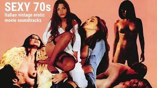 Various Artists - Sexy 70s - Italian vintage erotic movie soundtracks