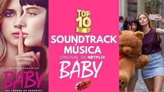 Baby #Netflix | Soundtrack | Música - Canciones | TOP 10