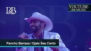 05 Ojala Sea Cierto - Pancho Barraza Concierto Leon