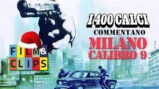 """#MilanoCalibro9 commentato da """"i400 Calci"""" by Film&Clips"""