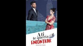 Película (Romantica)  completa en español - A Ti Te Quería Encontrar.