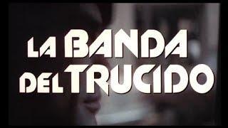 LA BANDA DEL TRUCIDO  (1977 Film in Italiano) Genere: Poliziesco