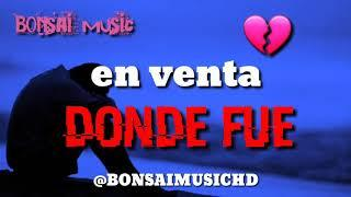 DONDE FUE ( BONSAI MUSIC )  EN VENTA CON PISTA