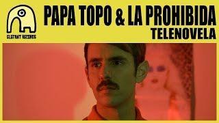PAPA TOPO & LA PROHIBIDA - Telenovela [Official]
