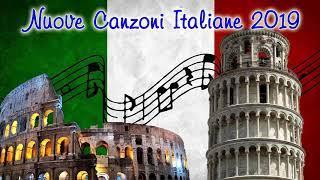 Nouve Canzoni Italiane 2019 - Il Meglio Della Musica Italiana