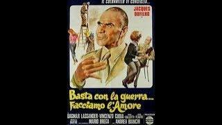 BASTA CON LA GUERRA... FACCIAMO L'AMORE (Italia, 1974) - Film intero