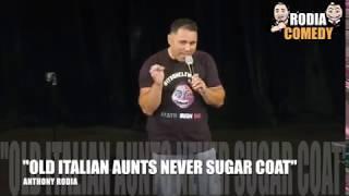"""Old Italian Aunts Never Sugar Coat"" by Anthony Rodia"