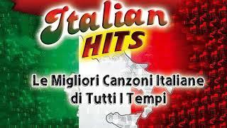 Le Migliori Canzoni Italiane di Tutti I Tempi - Greatest Italian Songs Collection