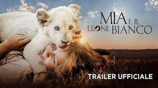 Mia e il leone bianco - Trailer italiano ufficiale
