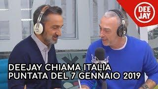 Deejay Chiama Italia - Puntata del 7 gennaio 2019