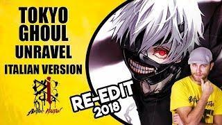 Tokyo Ghoul - Unravel (Italian Version) Re-Edit 2018