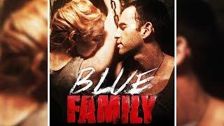 Blue Family (True Story Movie, HD, English Flick, Thriller Drama, Full Length) free to watch