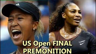 Serena Williams vs Osaka in US Open | You WANT THIS FINAL Premonition