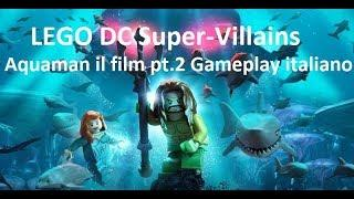 LEGO DC Super-Villains - Film Aquaman Parte 2 (dlc) Gameplay Italiano