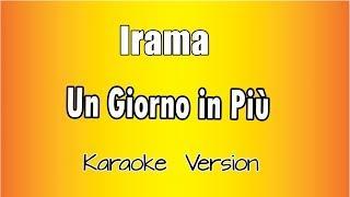Irama -  Un Giorno in più (Karaoke Italiano)