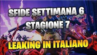 FORTNITE STAGIONE 7 SFIDE SETTIMANA 6 [COMPLETAMENTE IN ITALIANO]