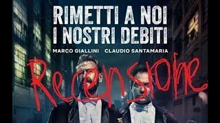 Rimetti a noi i nostri debiti IL PRIMO FILM ITALIANO DI NETFLIX | RECENSIONE ITA