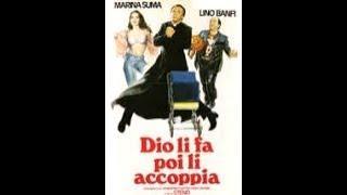 DIO LI FA POI LI ACCOPPIA (Italia, 1982) - Film intero