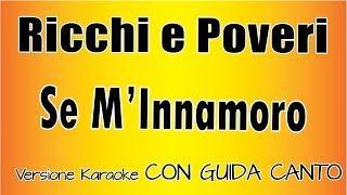 Karaoke Italiano  - Ricchi e Poveri - Se M'Innamoro (CON GUIDA CANTO)