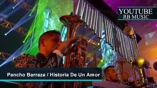 26 Historia De Un Amor - Pancho Barraza - Auditorio Telmex 2018