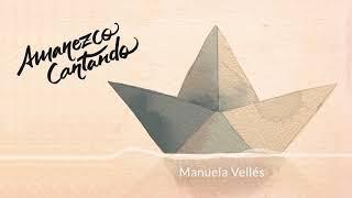 Manuela Vellés - Amanezco Cantando (Audio Oficial)