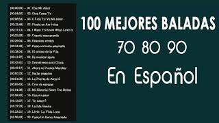 Las 100 Mejores Baladas En Español || Las Mejores Baladas Romanticas de todos los tiempos en Español