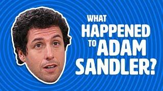 What Happened to Adam Sandler?