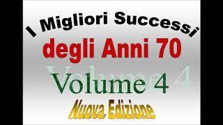I Migliori Successi degli Anni 70 - Volume 4 (Nuova Edizione)
