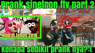 Prank sinetron ftv part 2 - Prank vlog ditahun 2018