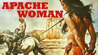 Apache Woman | WESTERN Action Movie in Full Length | English | Free to Watch | Spaghetti Western