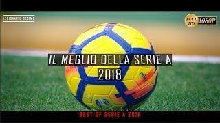 Il Meglio della Serie A 2018- BEST OF