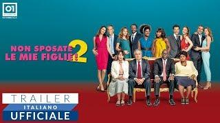 NON SPOSATE LE MIE FIGLIE! 2 (2019) - Trailer Italiano Ufficiale HD