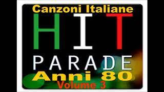 Le più belle Canzoni Italiane degli Anni 80 - Volume 3