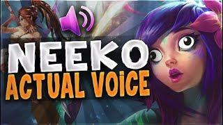 NEEKO ACTUAL VOICE - League of Legends