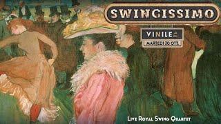 Swingissimo! Vinile - In concerto ROYAL SWING QUARTET - Lalla Hop dj Arpad
