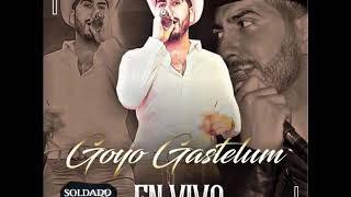 Goyo Gastelum- Aquel Amor, Pellizcando El Animal, Contrato Con La Muerte [Disco En Vivo] 2018