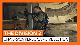 THE DIVISION 2 - UNA BRAVA PERSONA - LIVE ACTION TRAILER UFFICIALE